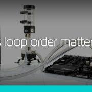 Does Loop Order Matter? - ekwb com