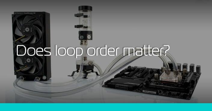 Does Loop Order Matter Ekwb Com