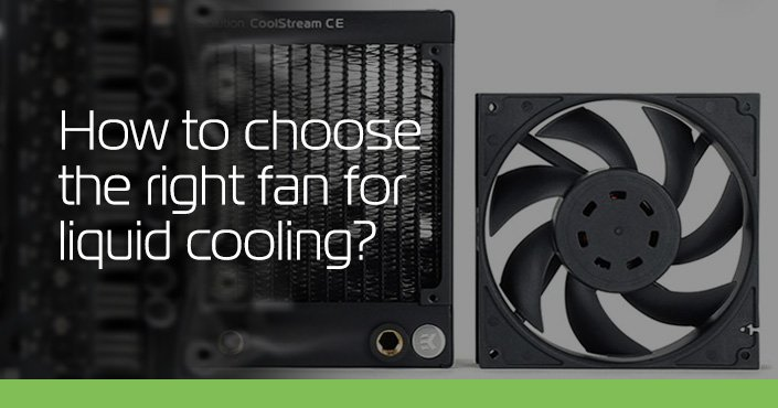 Fans for Liquid Cooling: What you need to know - ekwb com