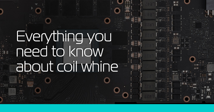 Everything you need to know about coil whine - ekwb com